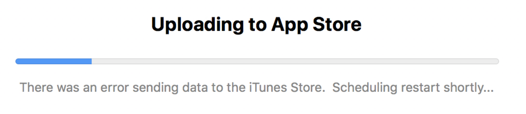 App Storeへのアップロードで There was an error sending data to the iTunes Store. Scheduling restart shortly が出たので解決した